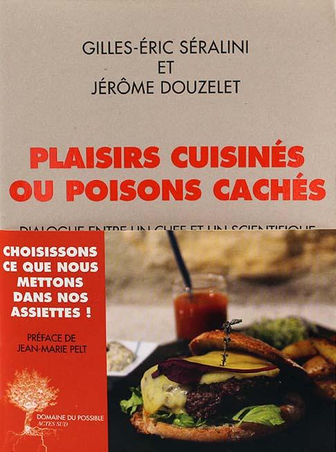 Plaisirs cuisinés ou poisons cachés